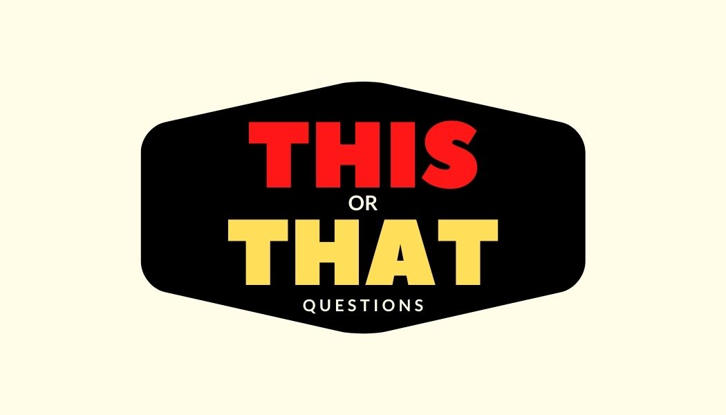 THIS or THAT Questions