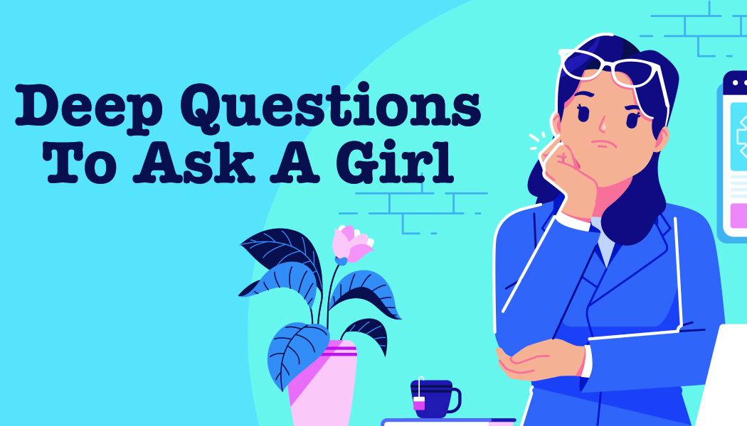 Deep Questions To Ask A Girl